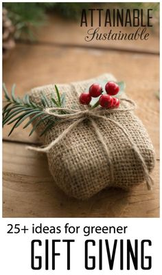 From ideas for handmade gifts to eco-friendly wrapping, you'll find plenty of ideas here to green up your holiday gift giving.