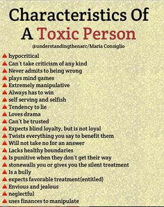Characteristics Of A Toxic Person Cunsiglío A hypocritical A Can't take criticism of any kind A Never admits to being wrong A plays mind games A Extremely manipulative A Always has to win A self serving and selfish A Tendency to l Narcissistic People, Narcissistic Behavior, Narcissistic Abuse Recovery, Narcissistic Personality Disorder, Npd Disorder, Characteristics Of A Narcissist, Disorders, Codependency Recovery, Narcissistic Mother
