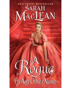 """13 Best Books to Read on Love Before You Get Married - """"A Rogue by Any Other Name"""" by Sarah MacLean"""