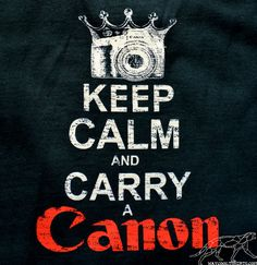 Camera Shirt Keep Calm and CARRY A CANON