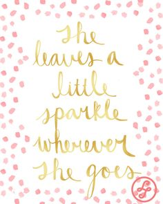 She Leaves a Little Sparkle Wherever She Goes by PureJoyPaperie, $13.00