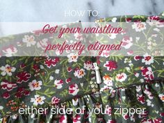 Nerdy sewing tips: How to get your waistline to match perfectly either side of an invisible zipper!