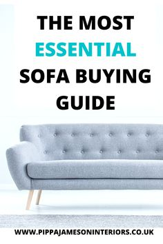 Sofa Buying Guide by Industry Expert, Pippa Jameson. Help with choosing the right sofa size, tips of style and colour and what filling to go for with the cushions, foam or feather?
