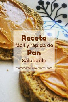 Receta Fácil y Rápida de Pan Saludable | Fabi Maravilla