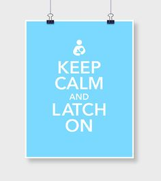 Keep Calm Latch On   Lactation Poster by LoveYourLittleDesign