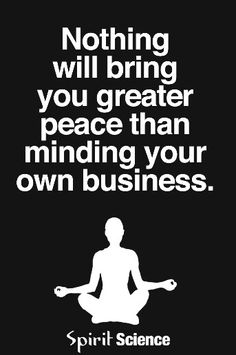 Famous Quotes About Peace 41 Best Minding Your Own Businessimages On Pinterest  Clothes .