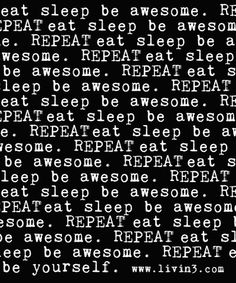 Positive poster quote Eat sleep be awesome repeat
