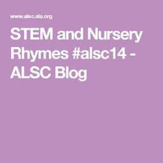 STEM and Nursery Rhymes #alsc14 - ALSC Blog
