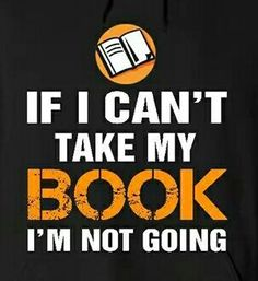 Forget it! Unless I can take my ipad that has all of my books on it I Love Books, Good Books, Books To Read, My Books, Reading Quotes, Book Quotes, Book Of Life, The Book, I Love Reading