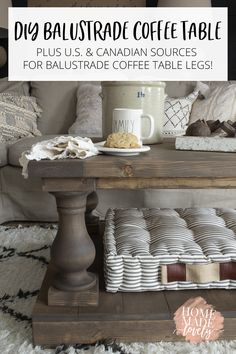 Love the look of balustrade coffee tables, but not the hefty price tag? Let us show you our DIY Balustrade Coffee table. Plus where to get balustrade coffee table legs too! (Canadian and U. Stone Coffee Table, Coffee Table Plans, Diy Coffee Table, Coffee Table Design, Dining Room Table Legs, Diy Table Legs, Coffee Table Restoration Hardware, Redo End Tables, Restauration Hardware