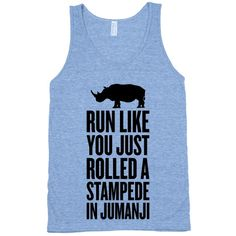 Run Like You Just Rolled A Stampede In Jumanji