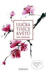 Ulicka tisice kvetu (Gail Tsukiyama)