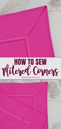 Learn how to sew beautiful corners with this easy mitered corners tutorial! This quick technique is perfect to use for giving napkins, table cloths, table runners and quilts a beautiful and neat finish on corners as well as reducing bulk in that area! Easy Sewing Projects, Sewing Projects For Beginners, Sewing Hacks, Sewing Tutorials, Sewing Crafts, Sewing Tips, Sewing Mitered Corners, Quilt Corners, Sewing Patterns Free