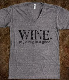 Wine. A Hug in a Glass T-Shirt by Skreened