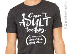 I CAN'T ADULT TODAY triblend graphic t-shirt