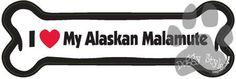 I Love My Alaskan Malamute Dog Bone Magnet