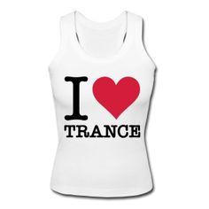 I Love Trance Tops
