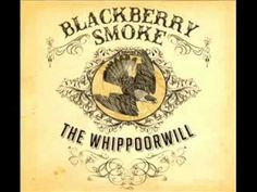 "Blackberry Smoke - ""The Whippoorwill"""
