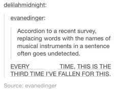 Not for me, but that's honestly bc I'm a music geek, a book nerd, AND a huge freak about grammar and spelling so.... don't judge me
