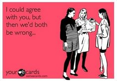 "Community Post: 17 ""Someecards"" That Are Too Sassy For Their Own Good"