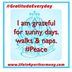 #GratitudeEveryday. What are you #grateful for today? #reciprocity #lifein4partharmony