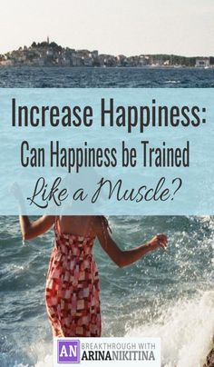 "Can you increase happiness like a muscle and experience more joy and fulfillment? What if you spend 10-15 minutes a day working on your ""happiness muscle""?"
