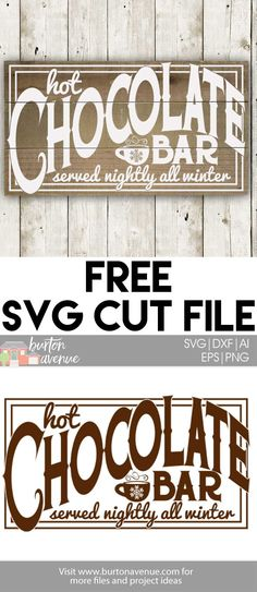 Make a cute Hot Chocolate Bar sign with this Free Hot Chocolate Bar SVG File for Silhouette and Cricut