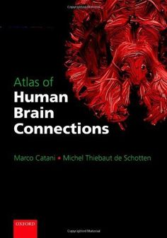 Atlas of Human Brain Connections by Catani, Marco Published by Oxford University Press, USA 1st (first) edition (2012) Hardcover: Amazon.com: Books