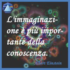 """""""L'immaginazione è più importante della conoscenza."""" - Albert Einstein  #einstein #citazioni #quotes #lauragipponi"""
