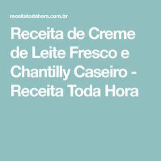 Receita de Creme de Leite Fresco e Chantilly Caseiro - Receita Toda Hora