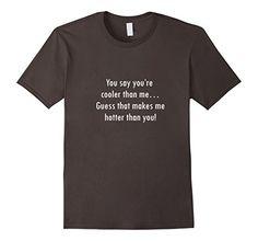 Funny T-shirt Hotter than You! - Male Small - Asphalt Brandtees http://www.amazon.com/dp/B01BUEW01Q/ref=cm_sw_r_pi_dp_T5R8wb0HCCKQY
