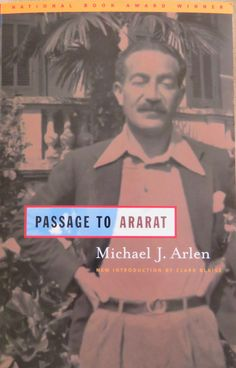 Armenia: Passage to Ararat by Michael J. Arlen