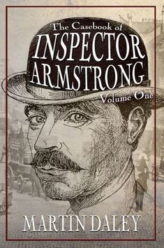 Buy The Casebook of Inspector Armstrong - Volume 3 by Martin Daley and Read this Book on Kobo's Free Apps. Discover Kobo's Vast Collection of Ebooks and Audiobooks Today - Over 4 Million Titles! Sherlock Books, Sherlock Holmes Book, Crime Fiction, Fiction Novels, Black Museum, Apple Books, Book Nooks, Audiobooks, Ebooks