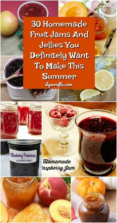30 Homemade Fruit Jams And Jellies You Definitely Want To Make This Summer #jams #jellies #fruitrecipes #homemade #canning #summercanning via @vanessacrafting