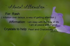 Ailment Affirmation and crystals to help for Rash xo Jenna www.therystalhealingconnection.com