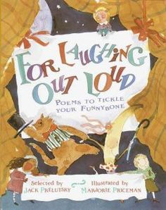 A collection of humorous poems by writers including Ellen Raskin, Karla Kuskin, Ogden Nash, and Arnold Lobel.