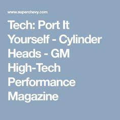 Tech: Port It Yourself - Cylinder Heads - GM High-Tech Performance Magazine