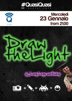 #Q_art Grazie al mirabolante workshop del Dr. VJ_LONG LEGS, divertitevi a disegnare sui muri senza fare alcun danno e solo con la forza di un proiettore, della luce e della vostra fantasia...  Visto che ci siete, fatevi anche un gioco a premi.. sia mai che si vinca qualche patatina fritta. :)  DRAW THE LIGHT!
