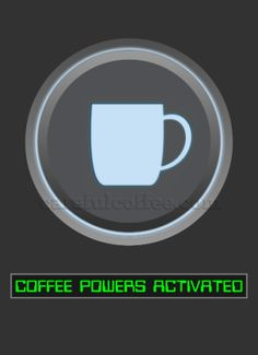 Coffee powers activated funny coffee joke