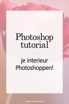 tutorial - je interieur Photoshoppen! - Fotografille