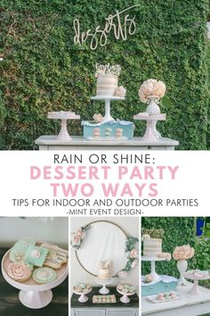 Rain or Shine - Click for the Top Party Planning Tips on how to set up a dessert party indoors or outdoors. No more need to worry about the weather when planning a special event. Party Styling Ideas by Event Planner Mint Event Design in Austin Texas www.minteventdesign.com #dessertparty #partytips #partyplanning #partyideas #diyparty