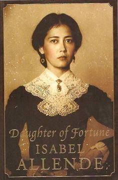Daughter Of Fortune - Isabel Allende.  I picked this book because the cover photo looks like someone I know.  Engaging tale of female survival against adversity.