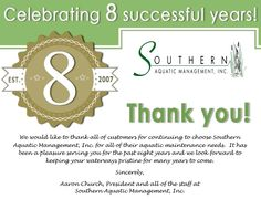 Southern Aquatic Management, Inc. celebrates 8 successful years in the aquatic maintenance industry.
