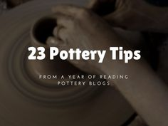 23 Pottery Tips