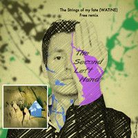 THE STRINGS OF MY FATE - WATINE Rx by THE SECOND LEFT HAND by Catherine Watine on SoundCloud