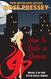 How to Date a Demon (Rylie Cruz) by Rose Pressey. A Match Made in Hell    Rylie Cruz loves playing matchmaker. She even does it full-time at her matchmaking service, Get a Mate. Since she's a werewolf, she feels that gives her expertise when dealing with the paranormal crowd.     When Rylie's best friend, Jennifer Matthews, asks her to set her up on a date, Rylie is hesitant. Jennifer hasn't had luck in the dating department lately.