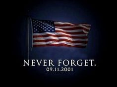 Never Forget Never Forgive, We Will Never Forget, Don't Forget, World Trade Center, We Remember, Always Remember, Remember Quotes, Remembering September 11th, Thoughts