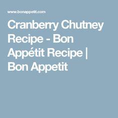 Cranberry Chutney Recipe - Bon Appétit Recipe | Bon Appetit