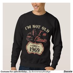 Costume For 49th Birthday. T-Shirt For Men/Women. - Outdoor Activity Long-Sleeve Sweatshirts By Talented Fashion & Graphic Designers - #sweatshirts #hoodies #mensfashion #apparel #shopping #bargain #sale #outfit #stylish #cool #graphicdesign #trendy #fashion #design #fashiondesign #designer #fashiondesigner #style