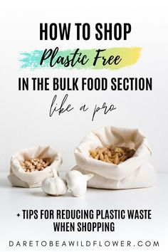 Shop in the bulk food section like a pro with these 5 simple steps. Shopping in the bulk food section will not only help you save money when grocery shopping, but it will dramatically reduce your food packaging waste. #zerowastetips #zerowasteliving #zerowasteideas #ecofriendlyliving #ecoconsciousliving #sustainableliving #sustainabilitytips